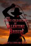 The Stone-Cold Heart of Valentine Briscoe (Pre-Order) (Platinum Members)
