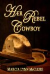 Her Rebel Cowboy (Previously Released as The Touch of Sage)